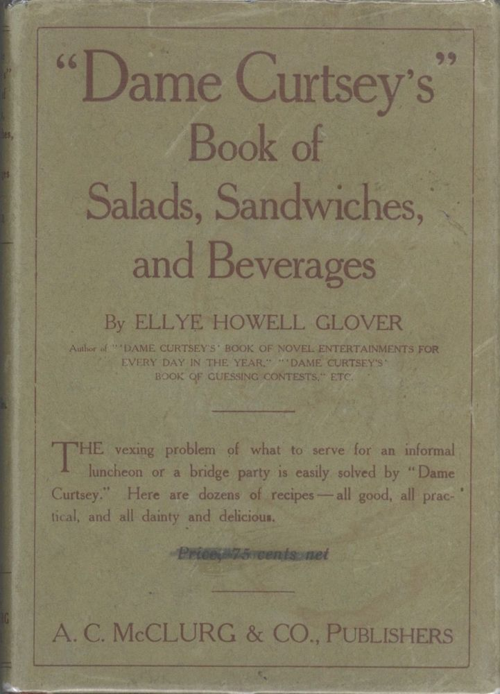 Dame Curtsey's Book of Salads, Sandwiches, and Beverages. Ellye Howell Glover, Dame Curtsey