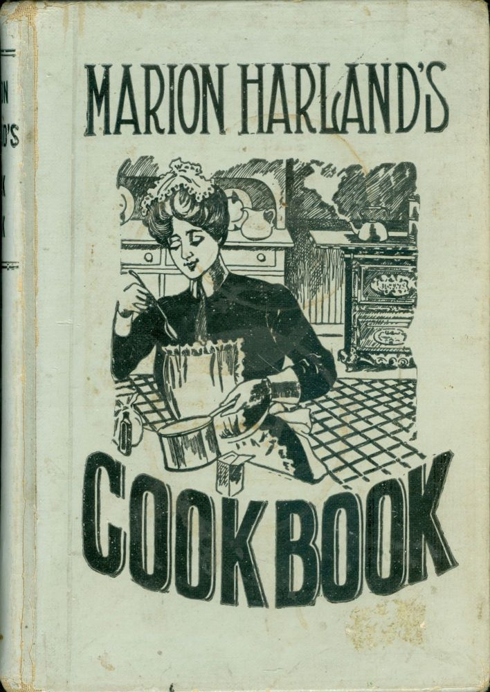 Marion Harland's Cook Book of Tried and Tested Recipes, Containing. Marion Harland, Mary Virginia...