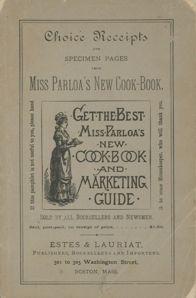 Choice Receipts and Specimen Pages from Miss Parloa's New Cook Book. Sold by all Booksellers and...
