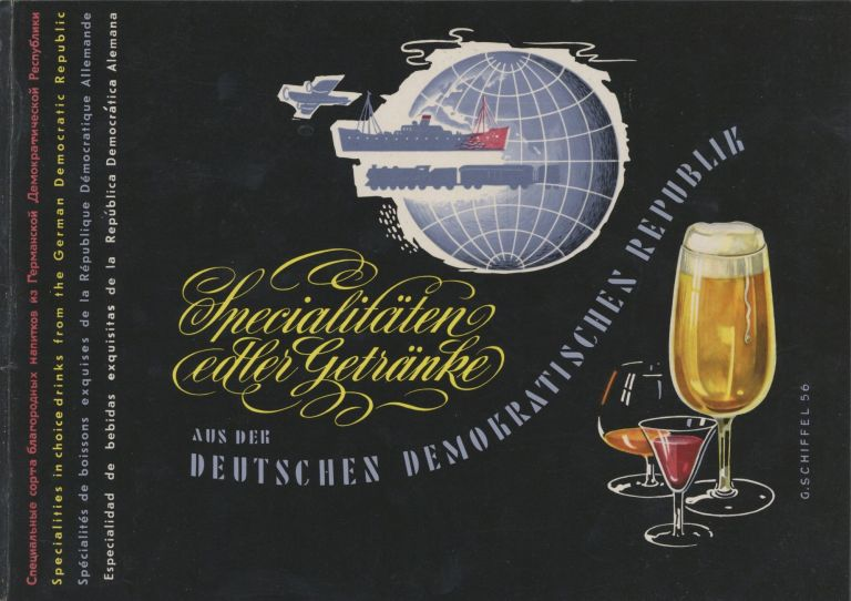 Specialitäten edler Getränke aus der Deutschen Demokratischen Republik. Special'nye sorta blagorodnych napitkov iz Germanskoj Demokraticeskoj Respubliki. Specialities in choice drinks from the German Democratic Republic. Promotional publication – East German Spirits.