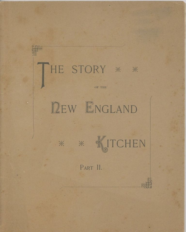 The Story of the New England Kitchen. Part II. A Study in Social Economics. Ellen Henrietta Richards, Mary Hinman Abel.