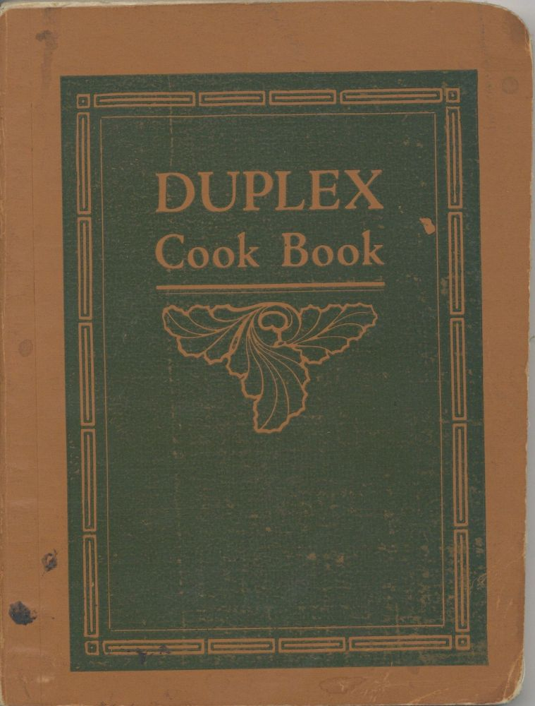 The Duplex Cook Book. Containing full instructions for cooking with the Duplex Fireless Stove. Durham Manufacturing Co., Ind Muncie.