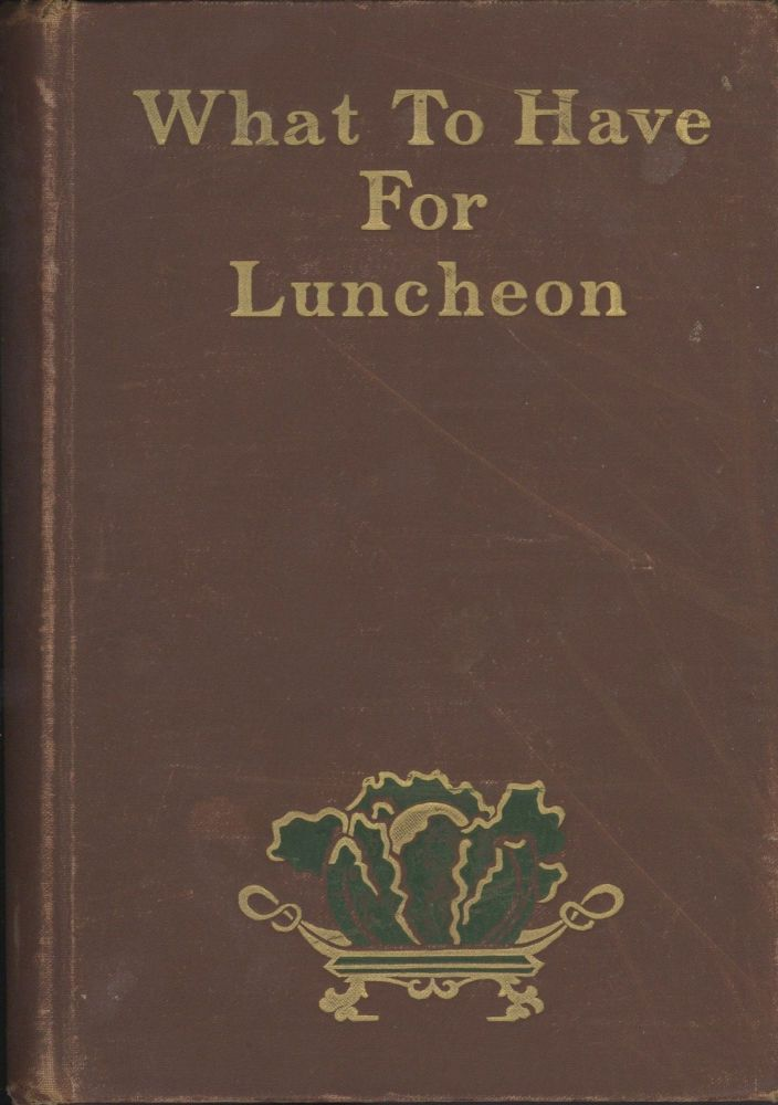 What to Have for Luncheon. Mary J. Lincoln