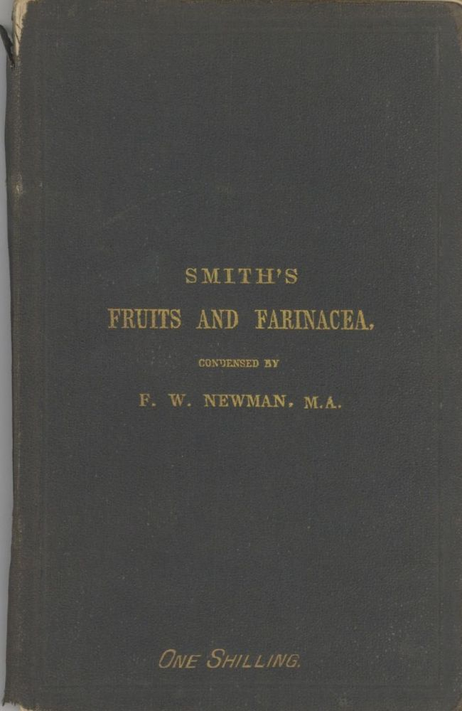 Substance Of The Work Entitled Fruits And Farinacea, The Proper Food Of Man. John Smith, Francis William Newman.