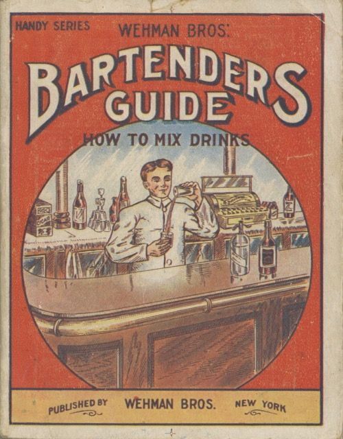 Wehman Bros.' Bartenders' Guide: How to Mix Drinks; [with] Wehman's Book of Toasts. Wehman Bros