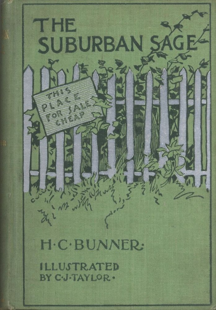 The Suburban Sage. Stray Notes and Comments on his Simple Life. H. C. Bunner