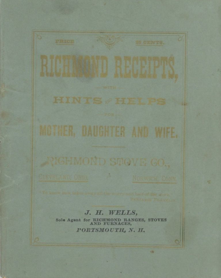 The Richmond Receipts with Hints and Helps for Mother, Daughter and Wife. Richmond Stove Company, Conn Norwich.