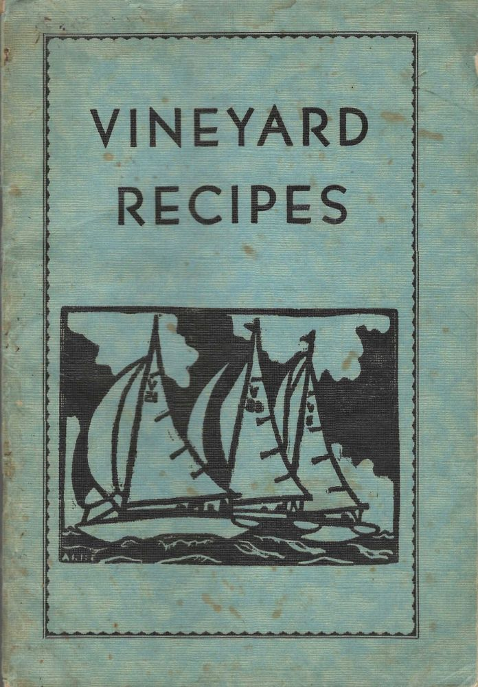 Vineyard Recipes, by The Delta Alpha Class of the First Baptist Church of Vineyard Haven,...