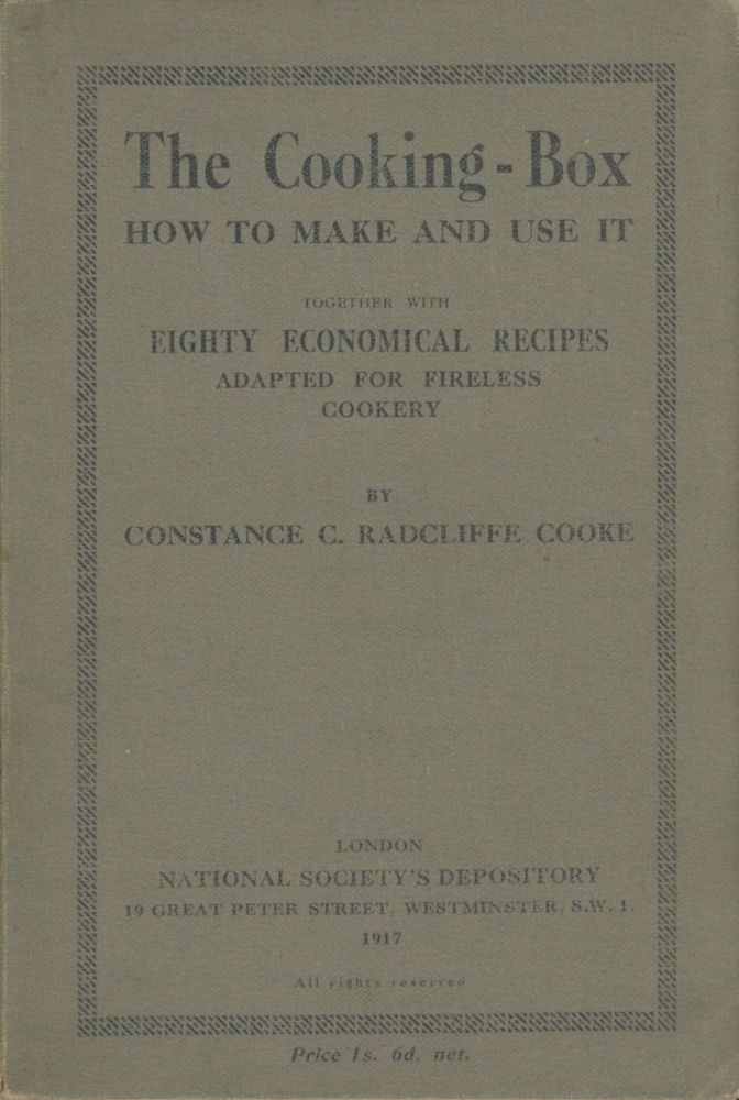 The Cooking Box: How to Make and Use It; Together with Eighty Economical Recipes Adapted for...