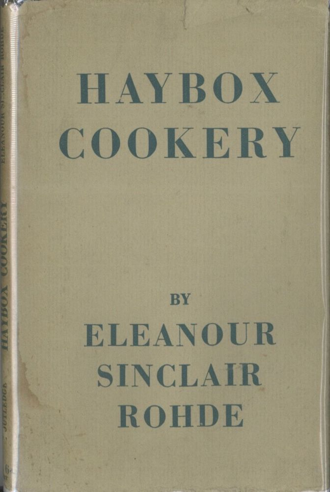 Haybox Cookery. Eleanour Sinclair Rohde