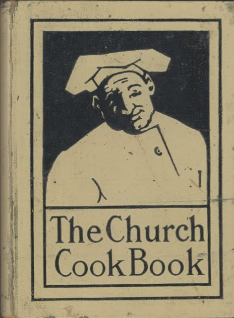 The Church Cook Book: Published for the Benefit of Church Work and Charity. Eleanor Phillips...