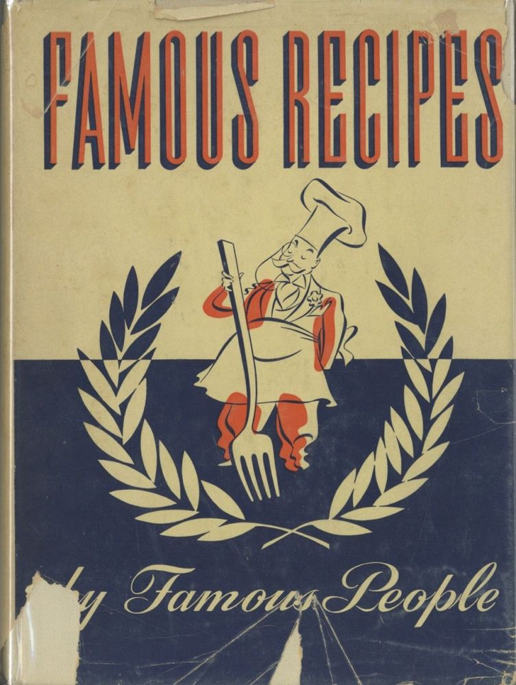 Famous Recipes By Famous People. Compiled and edited by Herbert Cerwin. Illustrated by Sinclair Ross. Sunset Magazine in Cooperation with Hotel Del Monte, Herbert Cerwin, compiler and, Robinson Jeffers John Steinbeck, Rube Goldberg, Sinclair Lewis, Sherwood Anderson, William Beebe, Gertrude Stein, Disney, Walt, Edgar Rice Burroughs, H. L. Mencken, Zane Grey.