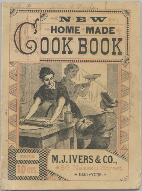The New Home-Made Cook Book. A Practical Guide to Healthful, Tasteful, Cheap, as well as Refined cooking of soups, fish, meats, game, poultry, vegetables, pastry, cakes and bread. To which are added Numerous household recipes for pickling, preserving, etc., etc. anonymously Naomi Donnelly.