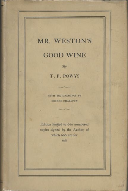 Mr. Weston's Good Wine. T. F. Powys, George Charlton