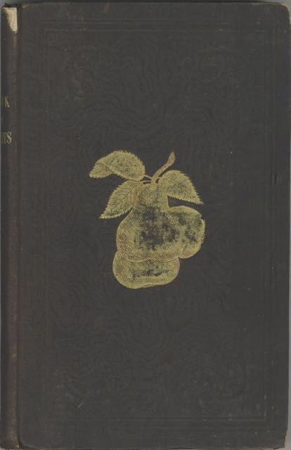 New England Book of Fruit : containing an abridgement of Manning's Descriptive Catalogue of the most valuable varieties of the pear, apple, peach, plum, and cherry, for New England culture. To which are added the grape, quince, gooseberry, current, and strawberry; with outlines of many of the finest pears, drawn from nature; with directions for pruning, grafting, budding, and general modes of culture. Third edition. Revised and enlarged. John M. Ives, Robert Manning.