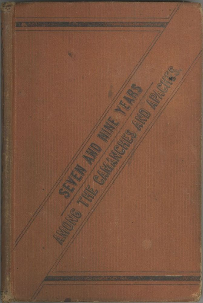 Seven and Nine Years among the Camanches and Apaches. An Autobiography. Patent Medicine – advertising, Edwin Eastman.