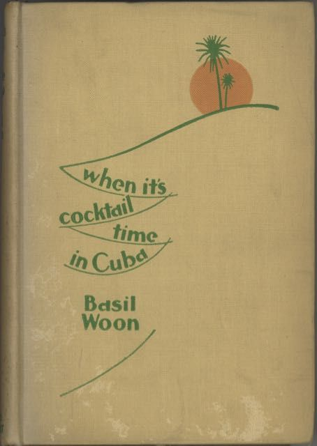 When It's Cocktail Time in Cuba. Basil Woon, Dillon.