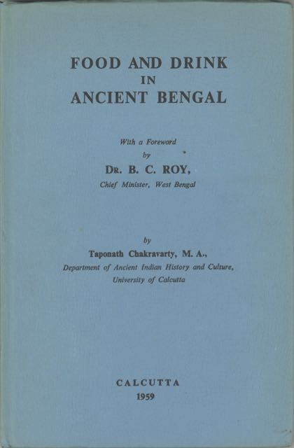 Food and Drink in Ancient Bengal. Taponath Chakravarty.