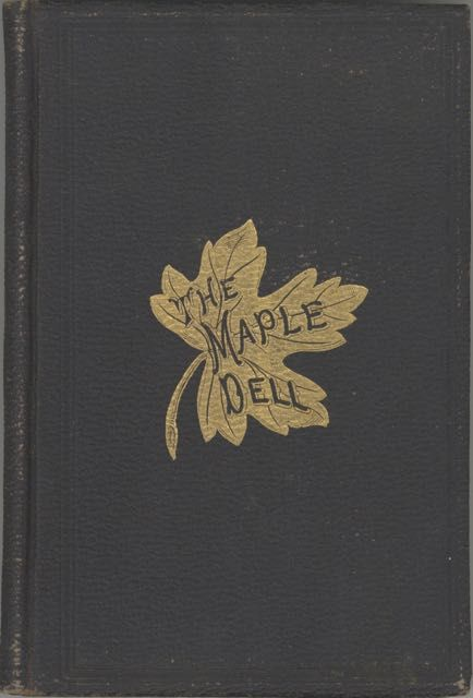 The Maple Dell of '76. Thirteenth edition. O. A. Powers, Mrs