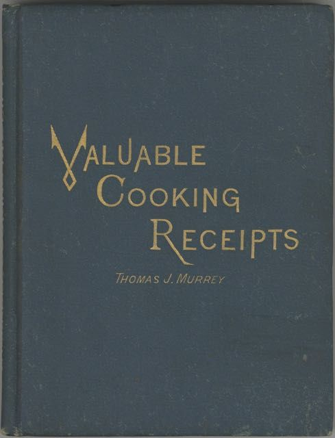 Valuable Cooking Receipts. Thomas J. Murrey