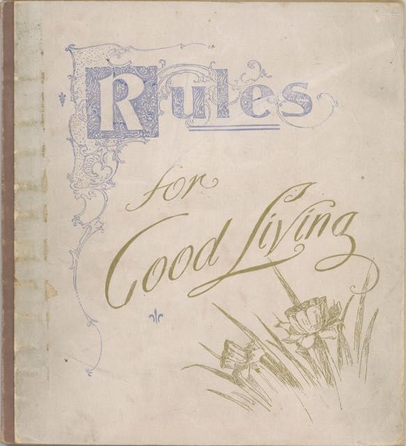 Rules for Good Living. Published by the Woman's Christian Temperance Union, New London, Conn....