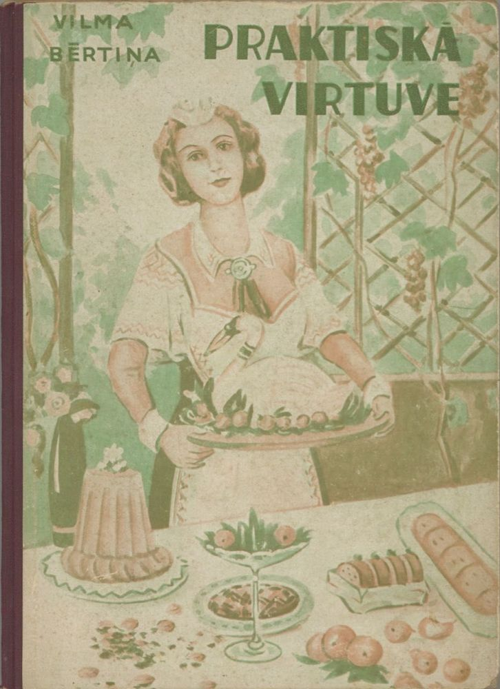Praktiska Virtuve. [A Practical Kitchen]. Vilma Bertina.