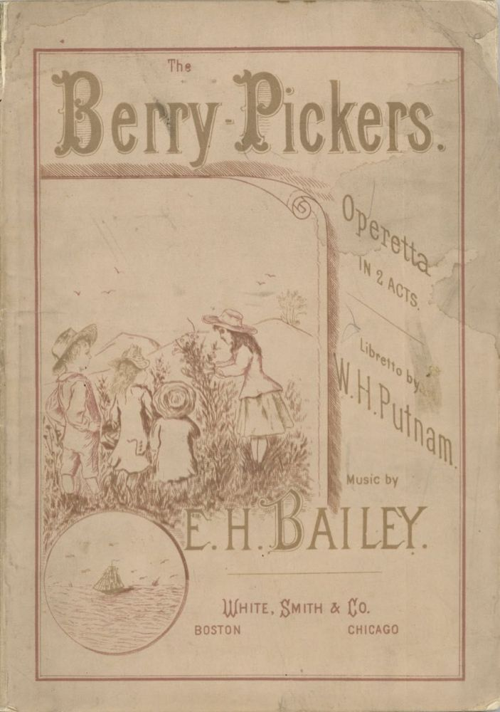 The Berry-pickers, Operetta in two acts for young people. Illustrative of incidents in country...