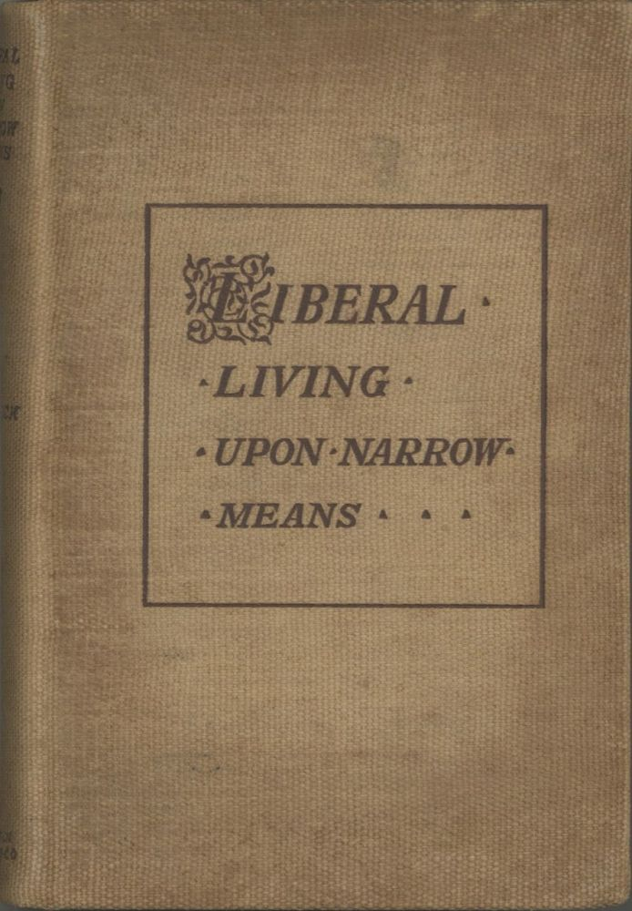Liberal Living Upon Narrow Means.