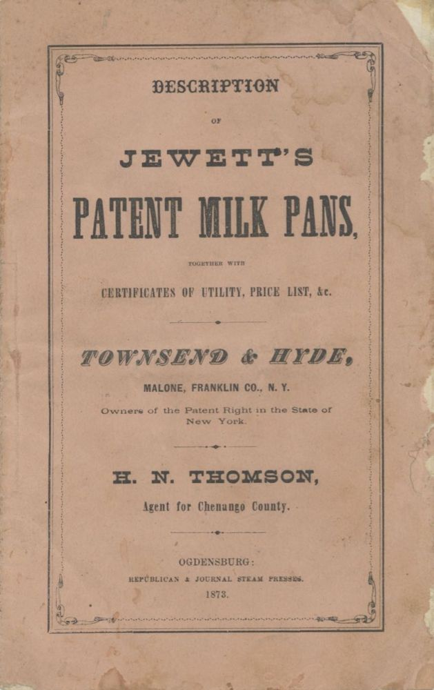Description of Jewett's Patent Milk Pans together with certificates of utility, price list, &c....