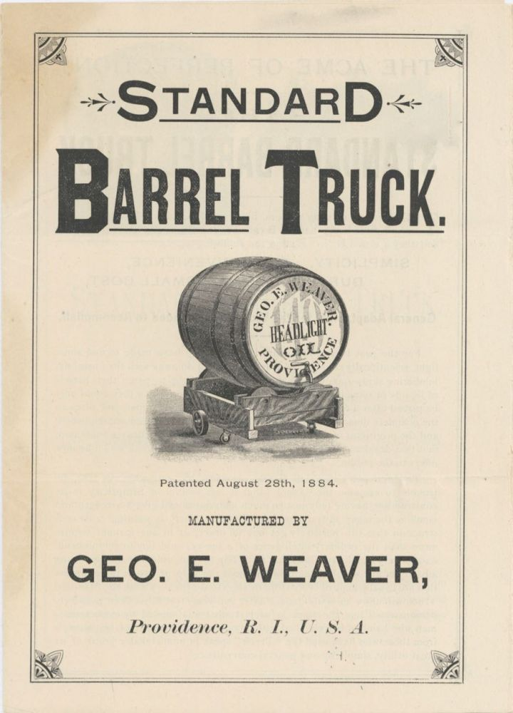 Standard Barrel Truck. Patented August 28th, 1884. Manufactured by Geo. E. Weaver, Providence,...