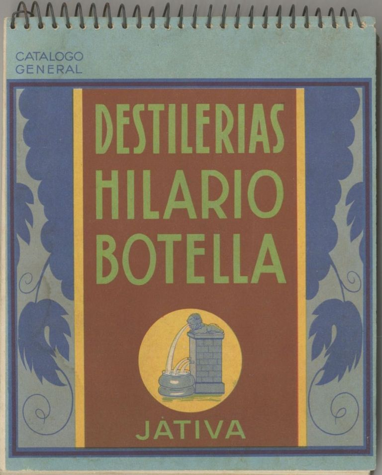 Destilerias Hilario Botella. Jativa. Catalogo General. Trade catalogue - Spanish spirits bottles,...