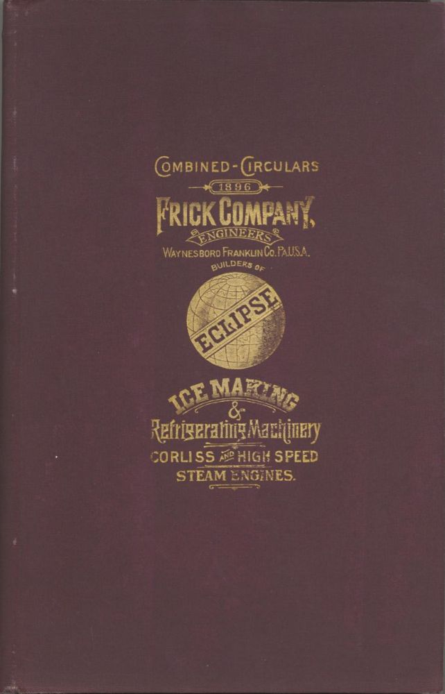 1895-96, Frick Company's High Speed Automatic Steam Engines. Described and illustrated....