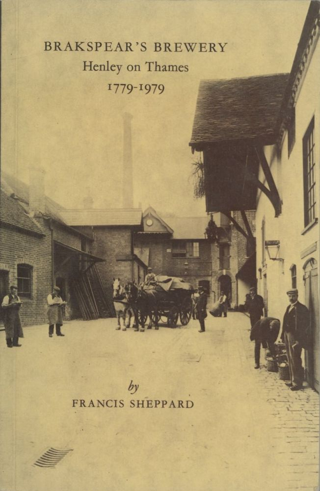 Brakspear's Brewery, Henley on Thames 1779-1979. Francis Sheppard, Francis Henry Wollaston Sheppard