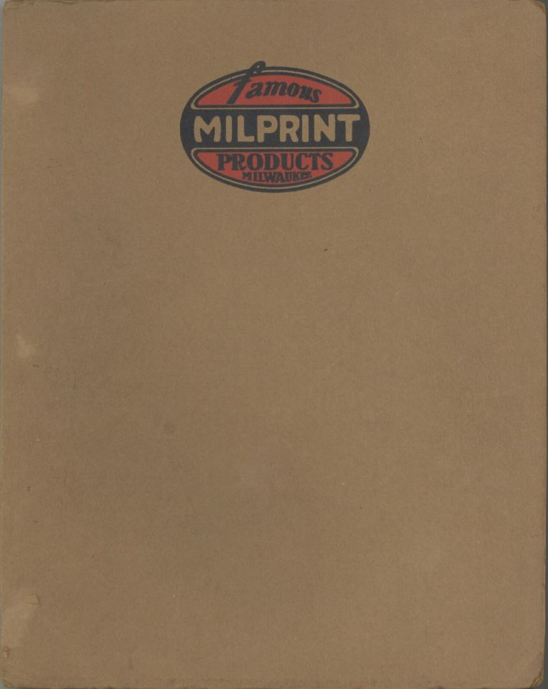 Famous Milprint Products, Milwaukee [title from cover]. Trade catalogue – Packaging,...
