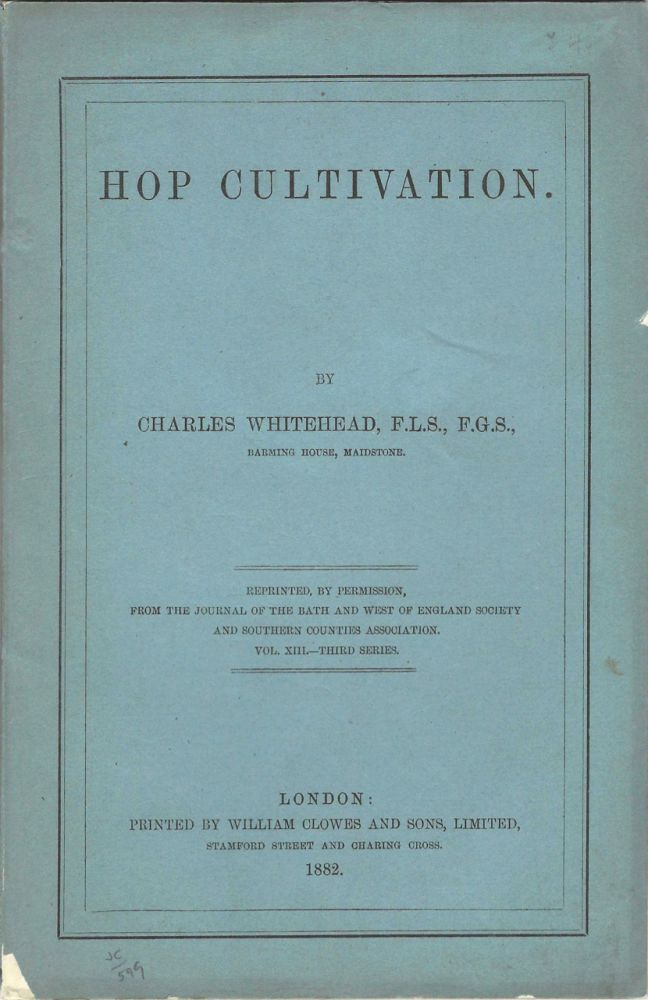 Recent Improvements in The Cultivation and Managements of Hops. F. G. S. Whitehead F. L. S., Charles