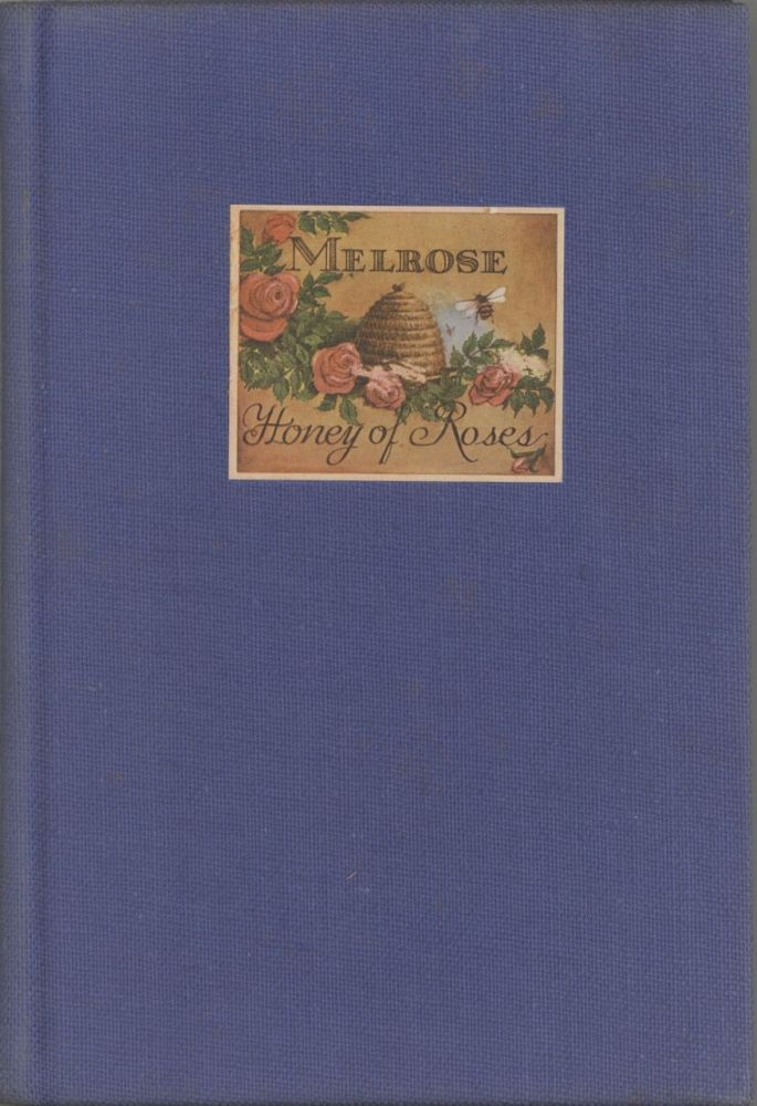 Melrose: Honey of Roses. A short dissertation upon Records & Goldsborough in general and upon...