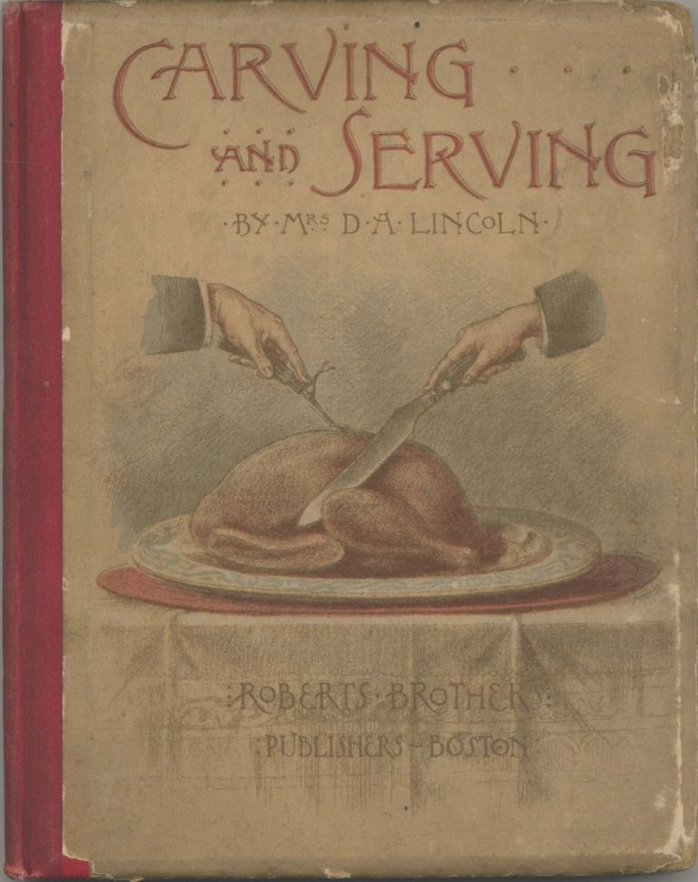Carving and Serving. Mrs. D. A. Lincoln