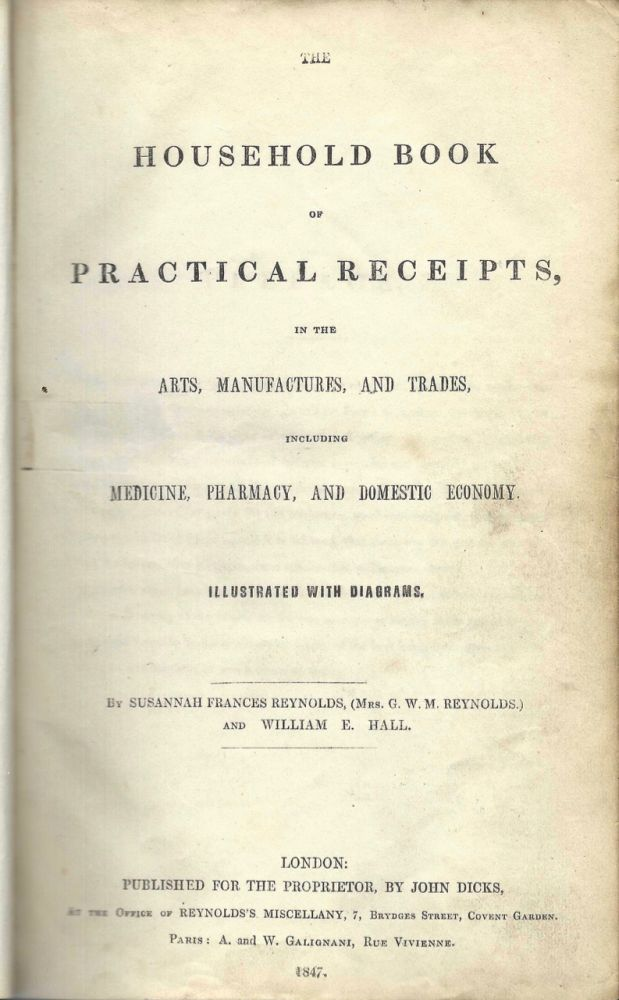 The Household Book of Practical Receipts, in the Arts, Manufactures, and Trades, Including...