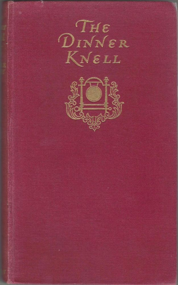 The Dinner Knell: Elegy in an English Dining-Room. T. Earle Welby, Thomas Earle Welby