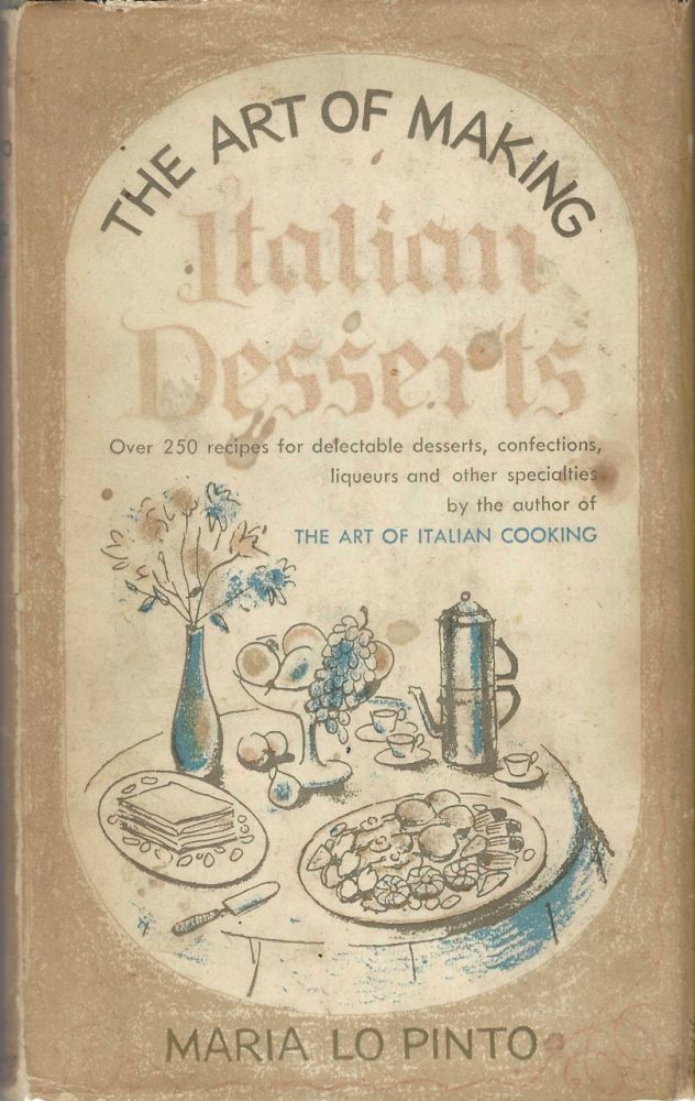 The Art of Making Italian Desserts. Maria Lo Pinto