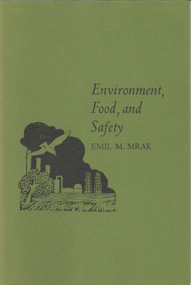 Environment, Food, and Safety. Emil M. Mrak