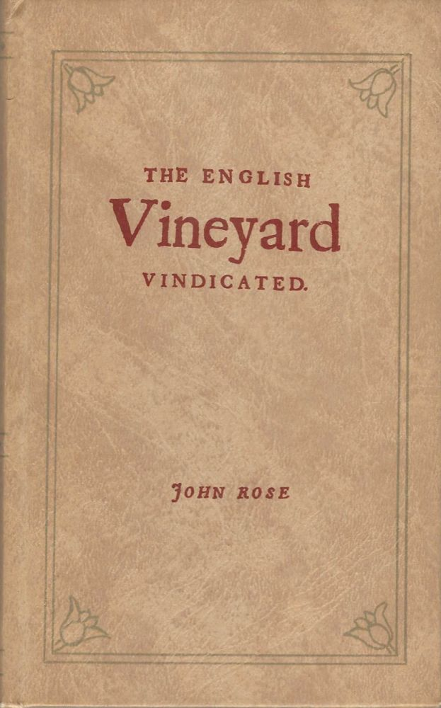 The English Vineyard Vindicated... with an address, where the best plants are to be had at easie...