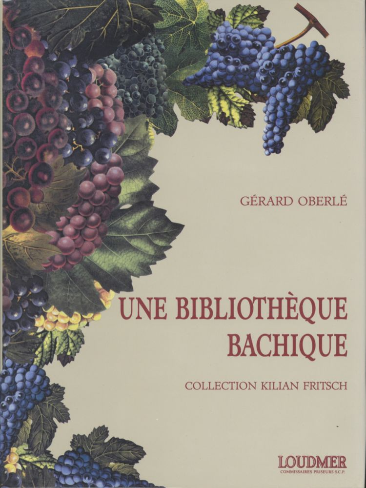 Une Bibliotheque Bachique: Collection Kilian Fritsch. Gerard Oberlé, collection Kilian...