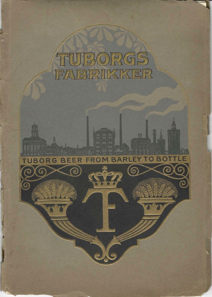 Tuborg Fabrikkers: Tuborg Beer from Barley to Bottle. Tuborg Fabrikkers, Tuborg Breweries
