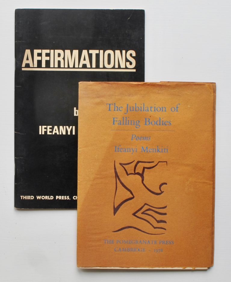 The Jubilation of Falling Bodies: Poems.[WITH:]Affirmations. Ifeanyi Menkiti
