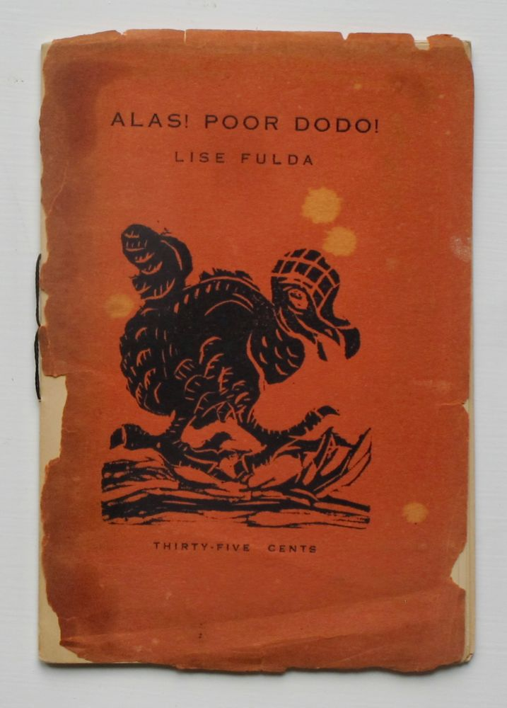 Alas! Poor Dodo! by Lise Fulda; illustrated with linoleum cuts by the author. Lise Fulda