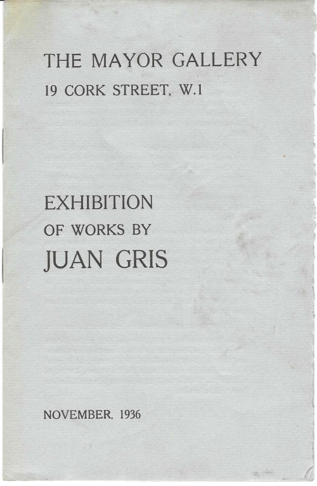 Exhibition of works by Juan Gris. November 1936. Juan Gris, Mayor Gallery