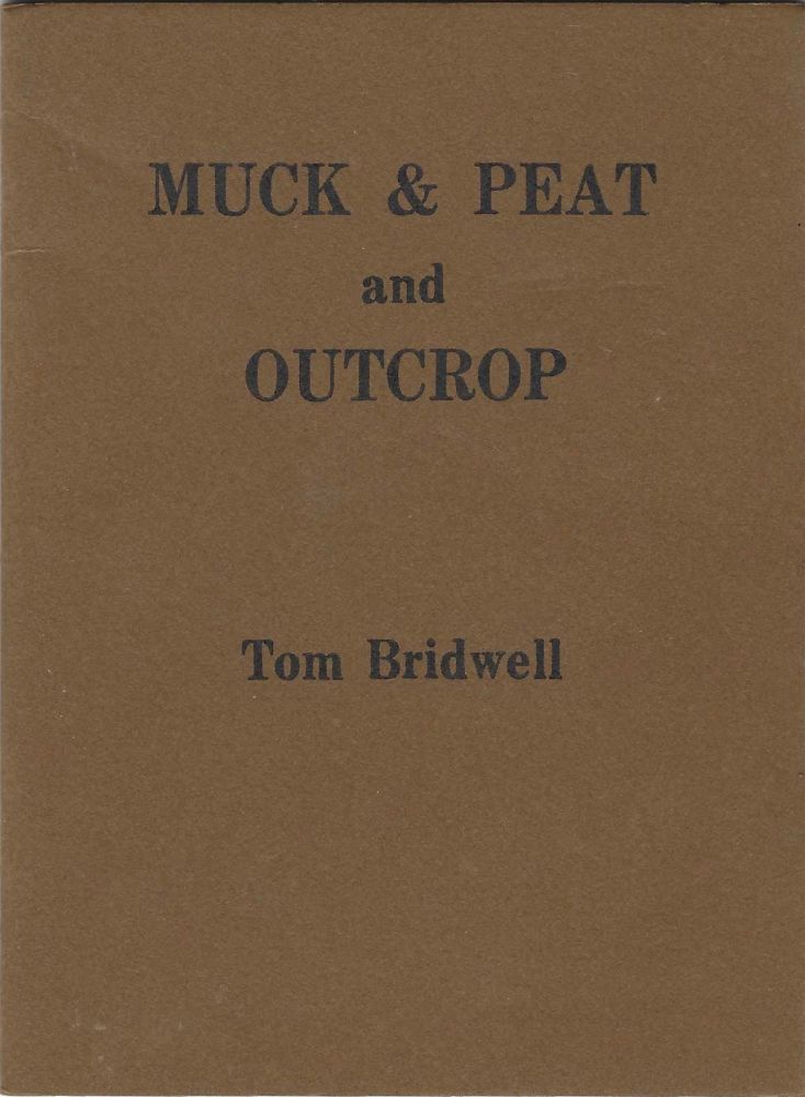 Muck & Peat and Outcrop. Tom Bridwell