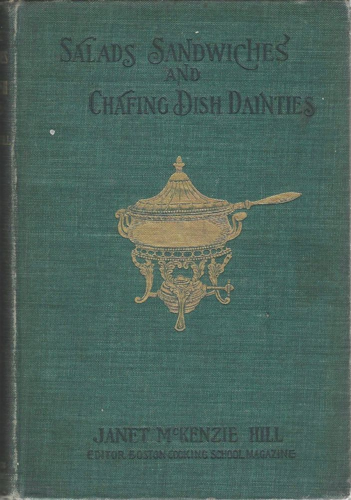 Salads, Sandwiches and Chafing-dish Dainties : with thirty-two illustrations of original dishes....