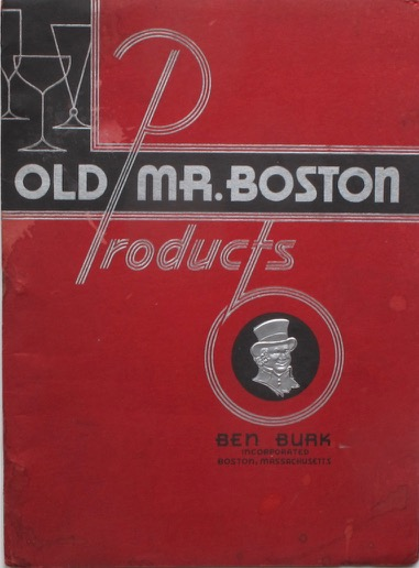 Old Mr. Boston Products. Trade Catalogue – Spirits, Ben Burk Incorporated, Mass Boston